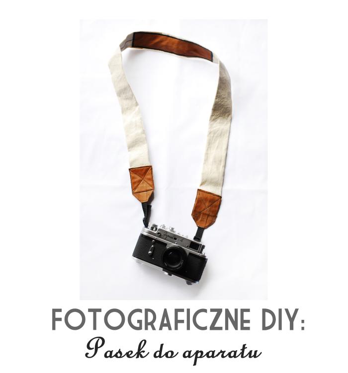 fotograficzne DIY, pasek do aparatu, tutorial, organiczny wygląd, płótno, skóra, porządne mocowanie, blog, joulenka